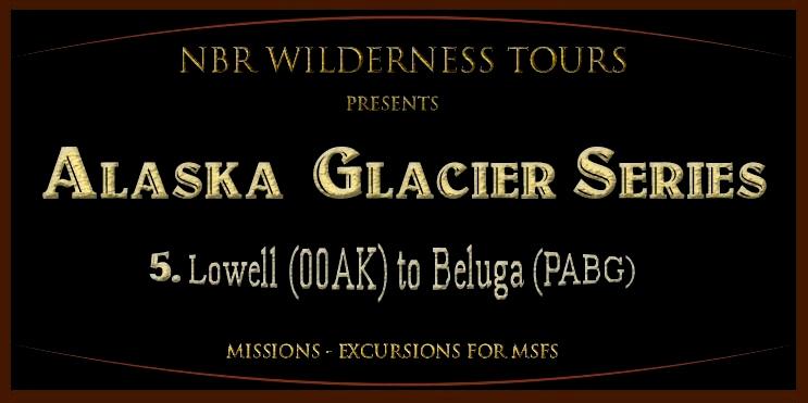 Alaska Glacier Series-Bush Trip-05: Lowell Field to Beluga